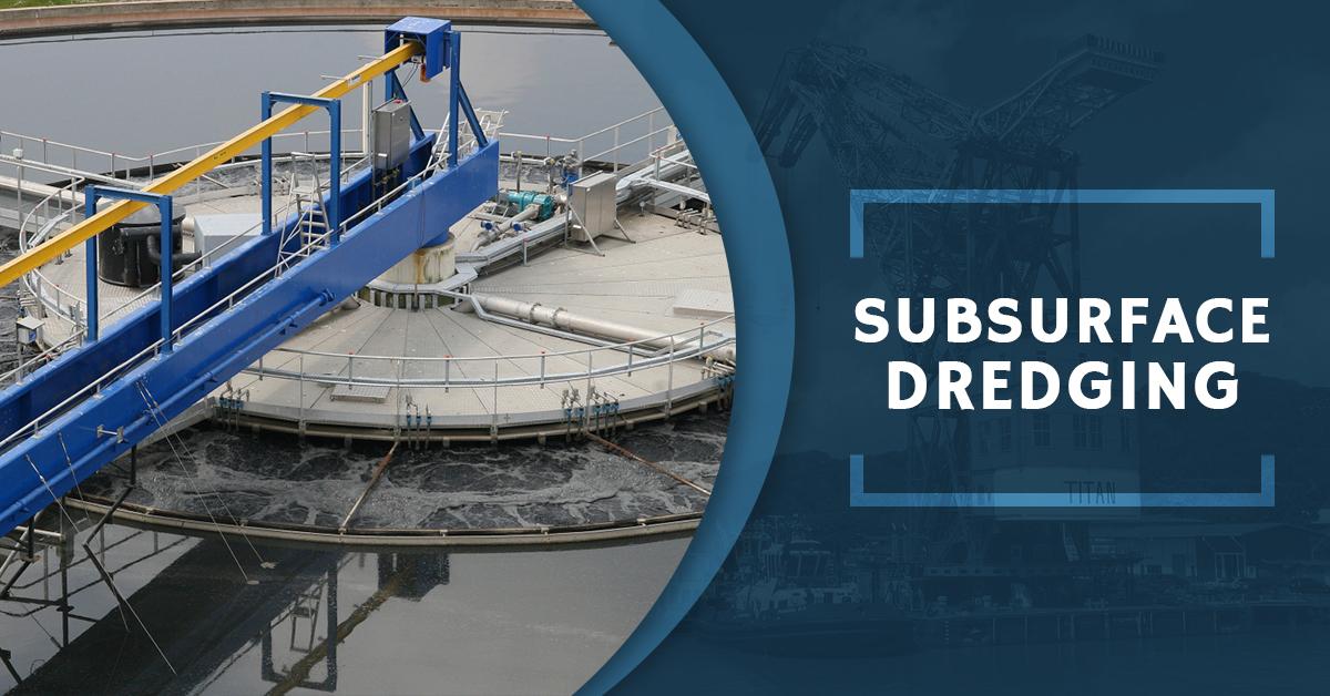 Subsurface Dredging